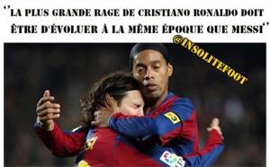 Ronaldinho :  «La plus grande rage de Cristiano Ronaldo doit être d'évoluer à la même époque que Messi»