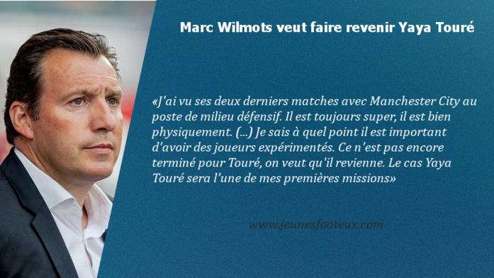 Marc Wilmots, le nouveau sélectionneur de la Côte d'Ivoire, va tenter de convaincre Yaya Touré de revenir en sélection.