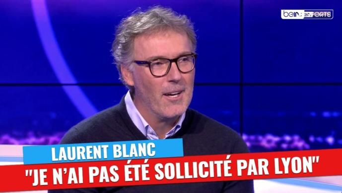 Pas contacté par Lyon, Laurent Blanc privilégie un challenge à l'étranger à cause du PSG