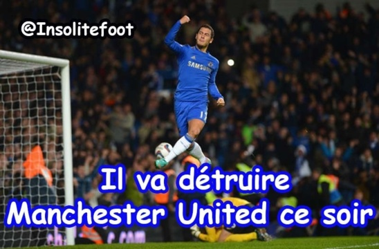 Man United VS Chelsea : Hazard est en forme !!!