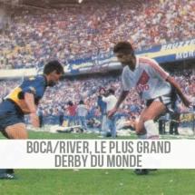 Boca - River, le plus grand derby du monde.