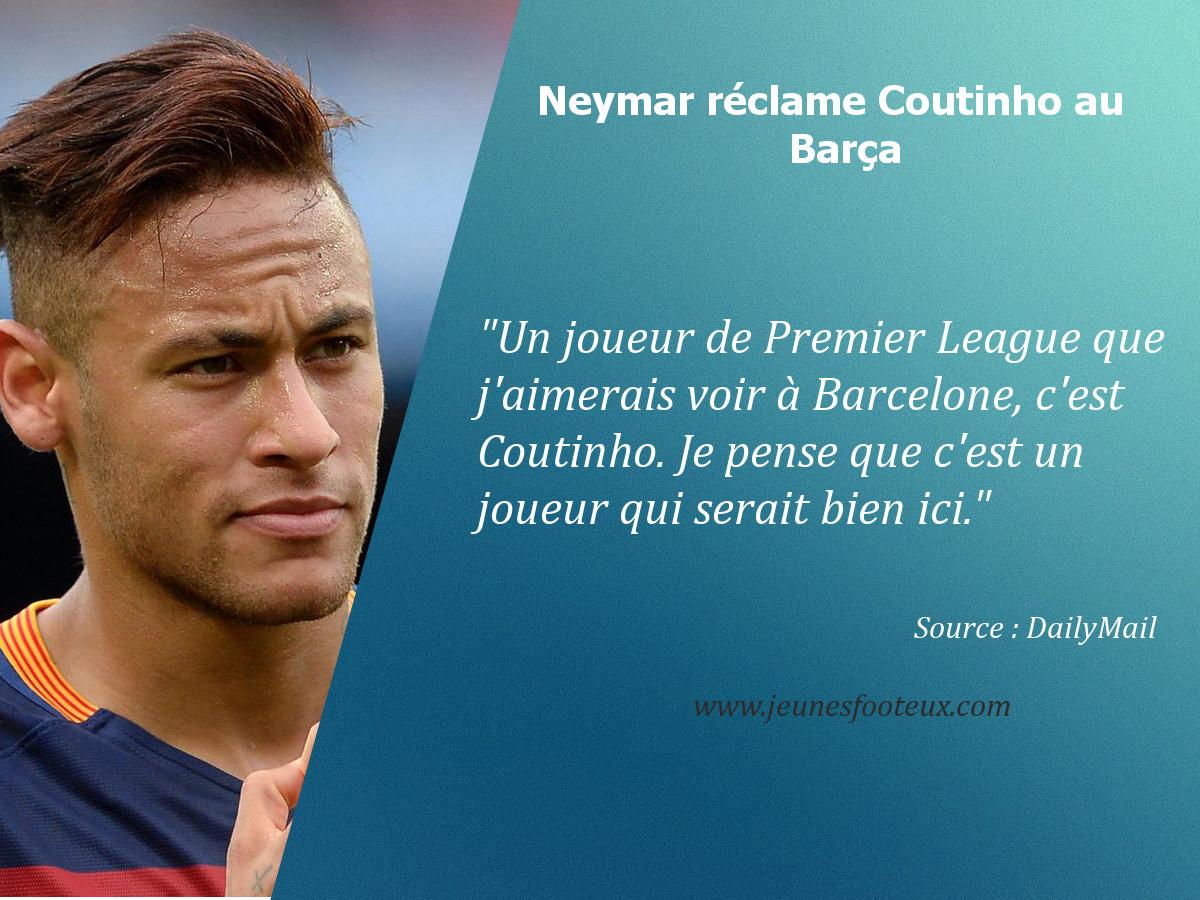 Neymar souhaite voir le milieu de terrain de Liverpool Coutinho, rejoindre le Barça