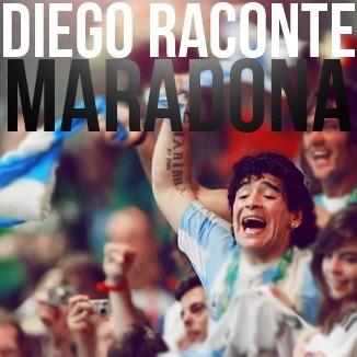 Maradona raconté par Diego.