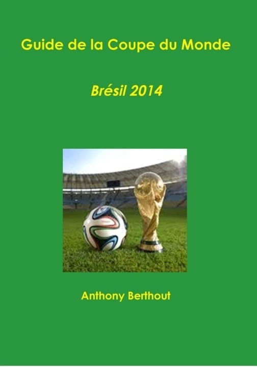 Guide spécial Coupe du Monde 2014