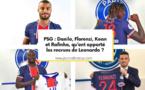 Mercato PSG : Danilo, Florenzi, Kean et Rafinha, qu'ont apporté les recrues de Leonardo ?