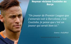Mercato : Neymar pousse Coutinho à rejoindre le Barça