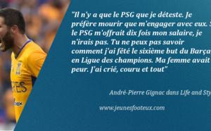 André-Pierre Gignac «préférerait mourir que signer au PSG»