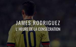 James Rodríguez, l'heure de la consécration ?