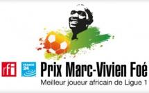 PRIX MARC-VIVIEN FOÉ 2016 RFI - FRANCE 24  DU MEILLEUR JOUEUR AFRICAIN DE LIGUE 1